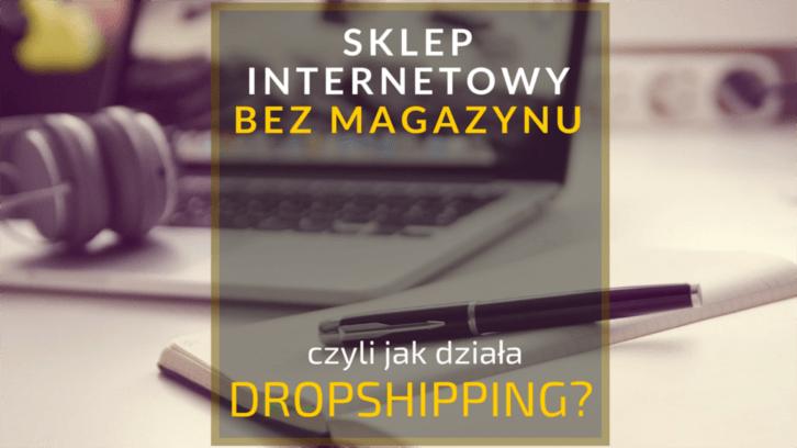 Dropshipping – pomysł na biznes? Ważne pytania i odpowiedzi